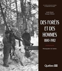 Georges Pelletier et Lynda Dionne - Aux limites de la mémoire  : Des forêts et des hommes - 1880-1982.