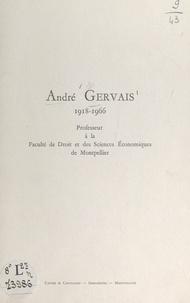 Georges Péquignot - André Gervais, 1918-1966 - Professeur à la Faculté de droit et des sciences économiques de Montpellier.