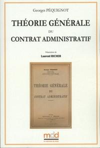 Georges Péquignot - Théorie générale du contrat administratif.