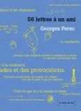 Georges Perec - 56 lettres à un ami.