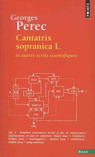Georges Perec - Cantatrix sopranica L - Et autres écrits scientifiques.