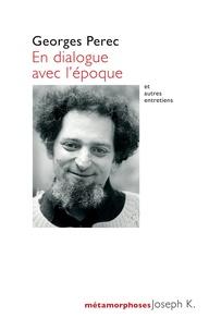 Georges Perec - En dialogue avec l'époque - 1965-1981.