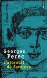 Georges Perec - L'attentat de Sarajevo.