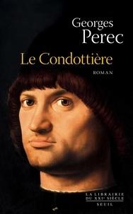 Georges Perec - Le Condottière.