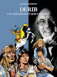Georges Pernin - Derib - Un créateur et son univers.