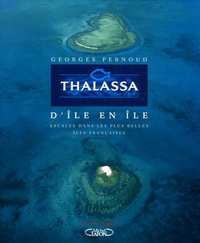 Georges Pernoud - D'île en île - Escales dans les plus belles îles françaises.