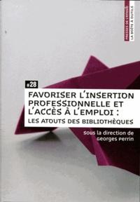 Georges Perrin - Favoriser l'insertion professionnelle et l'accès à l'emploi : les atouts des bibliothèques.
