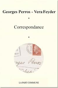 Georges Perros et Vera Feyder - Correspondance (1966-1977).