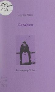 Georges Perros - Gardavu.