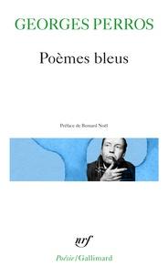 Georges Perros - Poèmes bleus.
