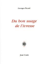 Georges Picard - Du bon usage de l'ivresse.