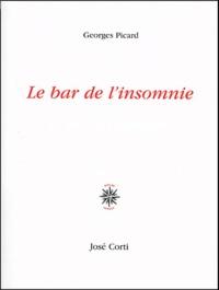 Georges Picard - Le bar de l'insomnie.