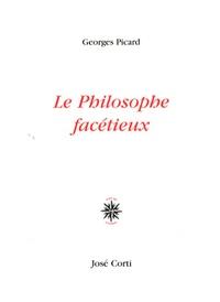 Georges Picard - Le Philosophe facétieux.