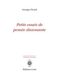 Georges Picard - Petits essais de pensée dissonante.