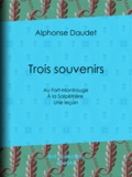 Georges Picard et Alphonse Daudet - Trois souvenirs - Au Fort-Montrouge - À la Salpêtrière - Une leçon.
