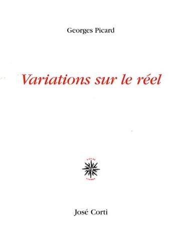 Georges Picard - Variations sur le réel.