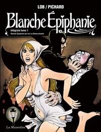 Georges Pichard et  Lob - Blanche Epiphanie Intégrale Tome 1 : Blanche Epiphanie suivi de La Déesse blanche.