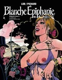Georges Pichard et Jacques Lob - Blanche Epiphanie Integrale Tome 3 : Le Cavalier noir - Suivi de L'enfant du chaos.