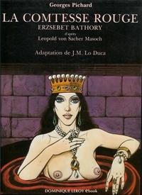 Georges Pichard et Leopold von Sacher Masoch - La Comtesse rouge en BD - Erzsébet Bàthory.