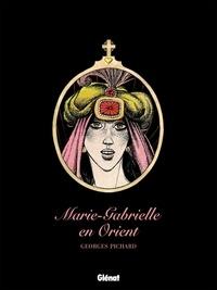 Georges Pichard - Marie Gabrielle en Orient - Patrimoine Glénat 63.
