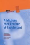 Georges Picherot et Chantal Stheneur - Addictions chez l'enfant et l'adolescent.