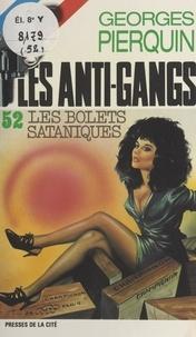 Georges Pierquin - Les bolets sataniques.