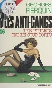 Georges Pierquin - Les poulets ont le coup tordu.