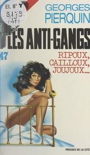 Georges Pierquin - Ripoux, cailloux, joujoux....