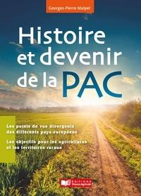 Georges-Pierre Malpel - Histoire et devenir de la PAC - Chronique d'une réforme permanente et inachevée.