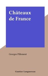 Georges Pillement - Châteaux de France.