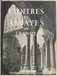 Georges Pillement - Cloîtres et abbayes de France.