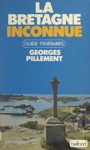 Georges Pillement - La Bretagne inconnue.