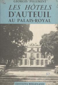 Georges Pillement - Les hôtels d'Auteuil au Palais-Royal.