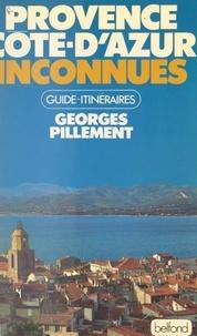 Georges Pillement - Provence, Côte d'Azur inconnues.