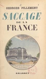 Georges Pillement - Saccage de la France - Illustré de 32 planches hors texte en héliogravure.