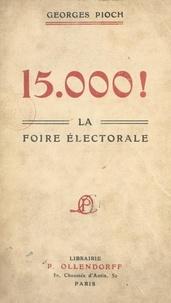 Georges Pioch - 15.000 ! - La foire électorale.
