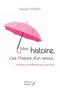Georges Piombo - Mon histoire, c'est l'histoire d'un amour.