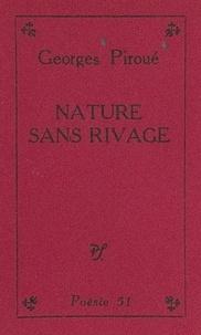 Georges Piroué - Nature sans rivage.