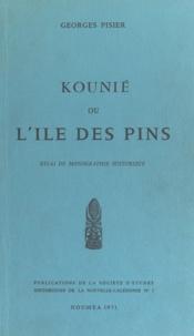 Georges Pisier - Kounié ou L'Île des Pins - Essai de monographie historique.