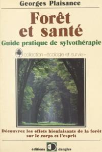 Georges Plaisance et Alain Saury - Forêt et santé : guide pratique de sylvothérapie.