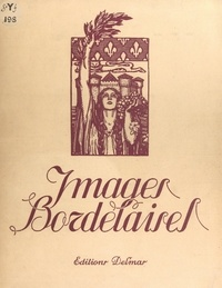 Georges Planes-Burgade - Images bordelaises.