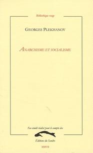 Georges Plekhanov - Anarchisme et socialisme.