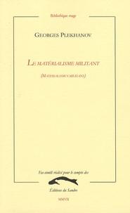 Georges Plekhanov - Le matérialisme militant - Réponses à Monsieur Bogdanov.