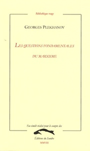 Georges Plekhanov - Les questions fondamentales du marxisme.