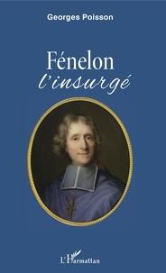 Georges Poisson - Fénelon - L'insurgé.