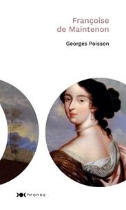 Georges Poisson - Françoise de Maintenon.
