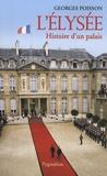 Georges Poisson - L'Elysée - Histoire d'un palais.