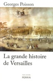 Georges Poisson - La grande histoire de Versailles.