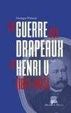 Georges Poisson - La guerre des drapeaux d'Henri V (1871-1875).