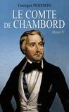 Georges Poisson - Le Comte de Chambord - Henri V.